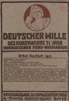 Deutscher Wille, April 1918, H. 13.
