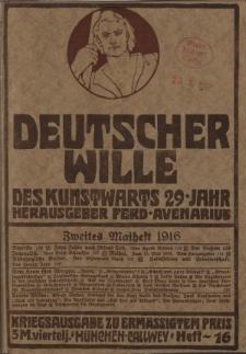 Deutscher Wille, Mai 1916, H. 16.