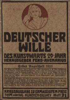 Deutscher Wille, August 1916, H. 21.