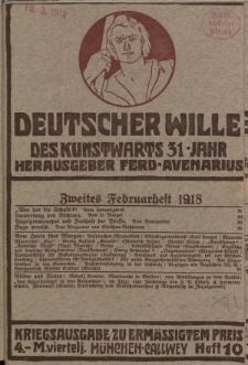 Deutscher Wille, Februar 1918, H. 10.