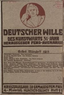 Deutscher Wille, März 1918, H. 11.