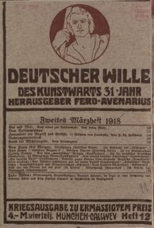 Deutscher Wille, März 1918, H. 12.