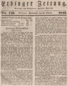 Elbinger Zeitung, No. 128 Sonnabend, 28. Oktober 1843