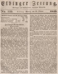 Elbinger Zeitung, No. 129 Montag, 30. Oktober 1843