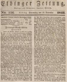 Elbinger Zeitung, No. 136 Donnerstag, 16. November 1843