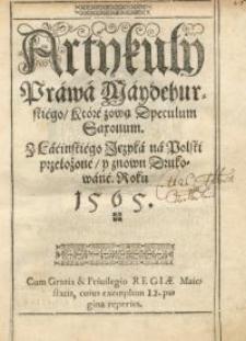 Artykuły Prawa Maydeburskiego które zową Speculum Saxonum...