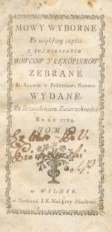 Mowy wyborne po większey części z poznieyszych mowcow y rękopisow zebrane ku sławie y pożytkowi Narodu wydane…T. 2