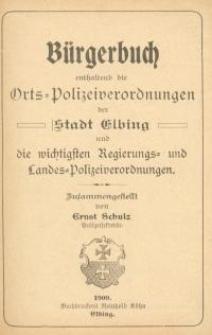 Bürgerbuch enthaltend die Orts-Polizeiverordnungen der Stadt Elbing und die …