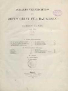 Inhalts-Verzeichniss der Zeitschrift für Bauwesen, Jg. I bis XXX (1851-1880)