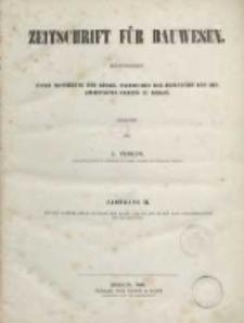 Zeitschrift für Bauwesen, Jg. XI, 1861