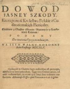 Dowod iasney szkody, ktora ponosi Krolestwo Polskie z cudzoziemskich Pieniedzy...