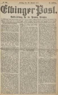 Elbinger Post, Nr. 18, Freitag 22 Januar 1875, 2 Jh