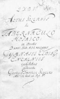 Actus solemnio de tabernaculo mosaico in Gimn. Elbing. Eucaenis exhibituo moderante G. D. Seylero