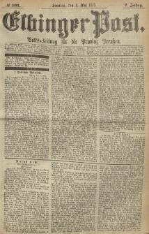 Elbinger Post, Nr. 101, Sonntag 2 Mail 1875, 2 Jh