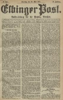 Elbinger Post, Nr. 123, Sonntag 30 Mail 1875, 2 Jh