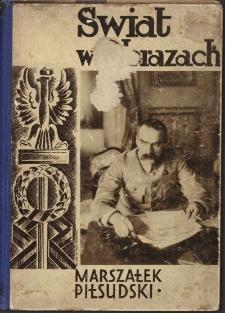 Świat w obrazach. Nr. 1. Cykl biograficzny. 1. Marszałek Józef Piłsudski