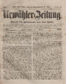 Urwähler-Zeitung : Organ für Jedermann aus dem Volke, Sonnabend, 11. September 1852, Nr. 213.
