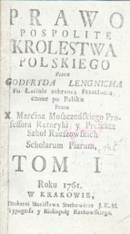 Prawo pospolite Krolestwa Polskiego przez Godfryda Lengnicha po łacinie zebrane, przetłumaczone po polsku... T. 1