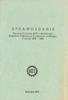 Sprawozdanie Zarządu Oddziału NOT z Działalności Naczelnej Organizacji Technicznej w Elblągu w Latach 1972 - 1976 - broszura