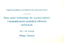 Ogólnopolska Konferencja Szkoleniowa na Temat Przez Nowe Technologie do Wyższej Jakości i Ekonomiczności Produkcji Odlewów Staliwnych 13 - 14 Maja Elbląg - Zamech - zaproszenie