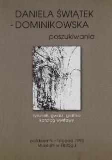 Daniela Świątek-Dominikowska: poszukiwania (rysunek, gwasz, grafika) - katalog wystawy