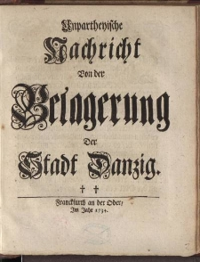 Unpartheyische Nachricht von der Belagerung der Stadt Danzig