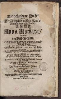 Die gefundene Hülffe, welche die Mohlgebohrne Frau [...] Anna Barbara Pudewelssin [...]