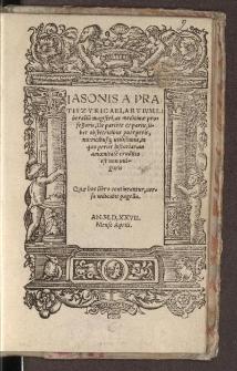 Iasonis a pratis Zyricaei, artium liberalium magistri, ac medicinae professoris, de pariente & partu, liber obstetricibus puerperis, nutricibusque utilissimus [...]