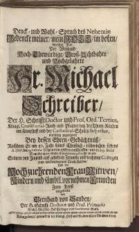 Denck- und Wahl-Spruch des Nehmiae [...] Hr. Michael Schreiber [...]