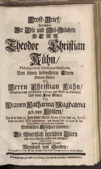 Trost-Brief in welchem [...] Herr Theodor Christian Kühn ... Frauen Catharina Magdalena geb. von Cöllen [...]