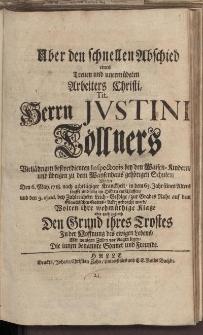 Aber den schnellen Abschied eines treuen und unermüdeten Arbeiters Christi [...] Herrn Justini Töllners [...]