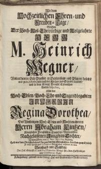 An dem hochzeitlichen Ehren- und Freunden [...] M. Heinrich Wegner [...] Jungfrau Regina Dorothea [...] Bernhard von Sanden […]