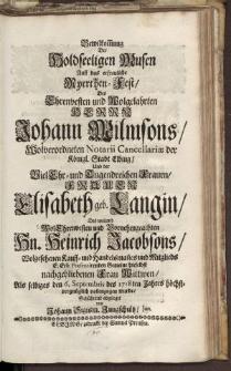 Bewilkomung der Holdseeligen Musen [...] Herrn Johann Wilmsons [...] Frauen Elisabeth geb. Langin [...]