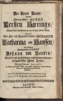 Den Fetteri Hausen bey des [...] Herrn Kersten Harrings [...] Jungfrau Catharina von Haussen [...] Johann von Haussen […]