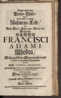 Pflicht-Schuldigstes Liebes-Opffer [...] Herrn Francisci Adami Rhoden [...]