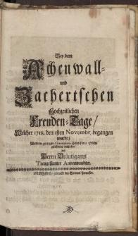 Bey dem Achenwall- und Zachertschen hochzeitlichen Freunden-Tage […]