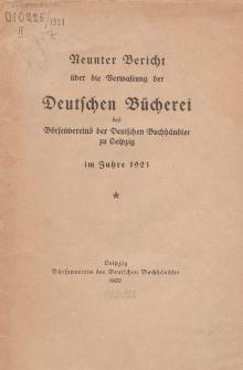 Neunter Bericht über die Verwaltung der Deutschen Bücherei des Börsenvereins der Deutschen Buchhändler, 1921