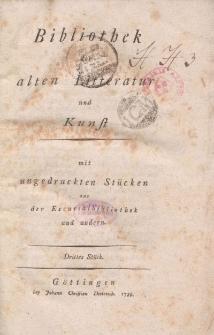 Bibliothek der alten Literatur und Kunst mit ungedruckten Stücken aus der Escurialbibliothek und anderen, Drittes Stück