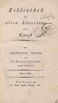 Bibliothek der alten Literatur und Kunst mit ungedruckten Stücken aus der Escurialbibliothek und anderen, viertes St2ck