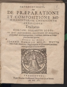 Iatrochymicus, sive de praeparatione et compositione medicamentorum chymicorum artificiosa, Tractatus […]