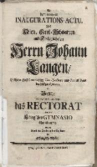 Bey dem solennen Inaugurationis-Actu des [...] Herrn Johann Langen [...] das Rektorat […]