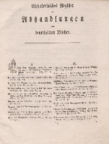Königsbergsche Gelehrte und Politische Zeitungen. Mit allergnädigster Freyheit, Alphabetisches Register der Abhandlungen und beurtheilten Bücher, 1764