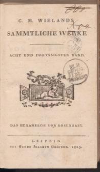 C.M. Wielands Sämmtliche Werke. Acht und dreyssigster Band. Das Hexameron von Rosenhain