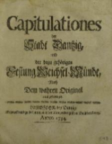 Capitulationes der Stadt Dantzig, und der dazu gehörigen Festung Weichsel-Münde, nach dem wahren Original ausgefertiget