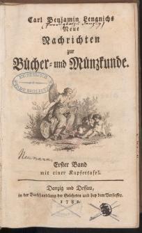 Carl Beniamin Lengnichs Neue Nachrichten zur Bücher – und Münzkunde. Erster Band