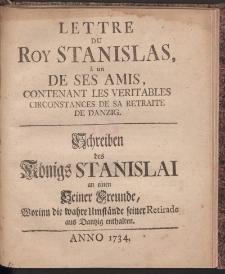 Schreiben des Königs Stanislai an einen Seiner Freunde, Worin die wahre Umstände seiner Retirade aus Dantzig enthalten