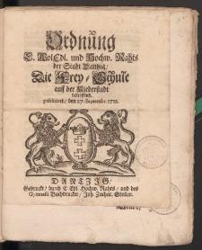 Ordnung E. WolEdl. und Hochw. Rahts der Stadt Dantzig, Die Frey-Schule auff der Niederstadt betreffend
