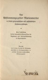 Das Abstimmungsgebiet Marienwerder in seinen geographischen und geschichtlichen Zusammenhängen. Eine Darstellung für die Interalliiertte Kommission für Regierung und Volksabstimmung in Marienwwerder