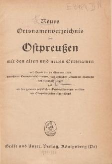 Neues Ortsnamenverzeichnis von Ostpreussen mit den alten und neuen Ortsnamen auf Grund der im Sommer 1938 getroffenen Ortsnamenänderungen, nach amtlichen Unterlagen bearbeitet […]