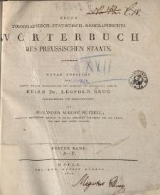Neues topographisch - statistisch - geographisches Wörterbuch des Preussischen Staats […] Erster Band. A-F